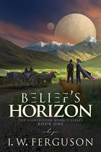 Belief's Horizon by I.W. Ferguson