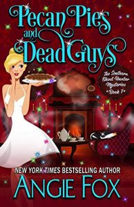 Pecan Pies and Dead Guys by Angie Fox