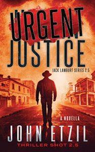 Urgent Justice by John Etzil