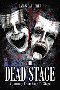 The Dead Stage by Dan Weatherer