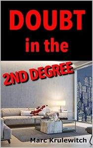 Doubt in the 2nd Degree by Marc Krulewitch