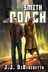 Mr. Smith and the Roach by J.J. DiBenedetto