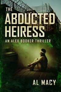 The Abducted Heiress by Al Macy
