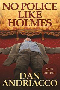 No Police Like Holmes by Dan Andriacco