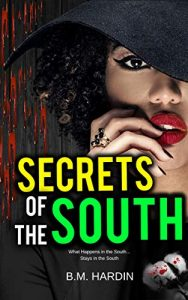 Secrets of the South by B.M. Hardin