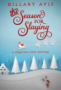 The Season for Slaying by Hillary Avis