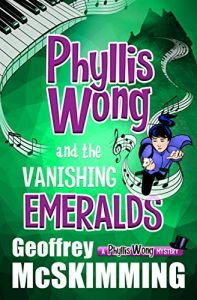 Phyllis Wong and the Vanishing Emeralds by Geoffrey McSkimming