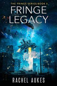 Fringe Legacy by Rachel Aukes