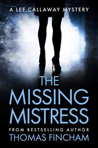 The Missing Mistress by Thomas Fincham