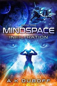Mindspace Infiltration by A.K. DuBoff