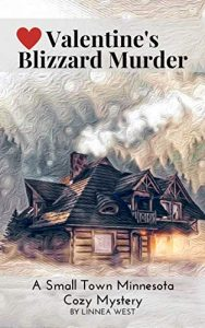 Valentine's Blizzard Murder by Linnea West