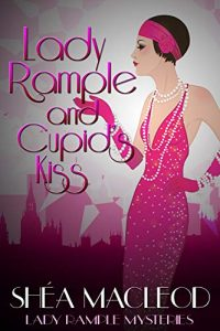 Lady Rample and Cupid's Kiss by Shéa MacLeod