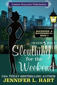 Sleuthing for the Weekend by Jennifer L. Hart
