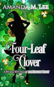Four-Leaf Clover by Amanda M. Lee