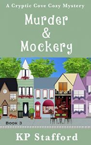 Murder and Mockery by K.P. Stafford