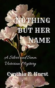 Nothing But Her Name by Cynthia E. Hurst