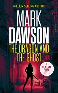 The Dragon and the Ghost by Mark Dawson