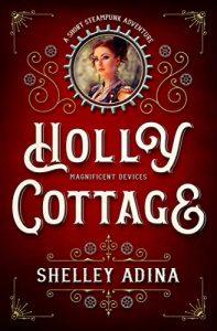 Holly Cottage by Shelley Adina