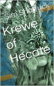 Krewe of Hecate by Sim Shattuck