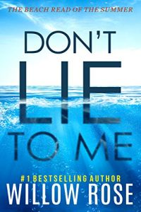 Don't Lie To Me by Willow Rose