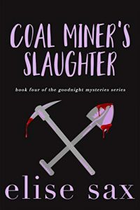 Coal Miner's Slaughter by Elise Sax
