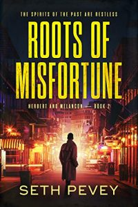 Roots of Misfortune by Seth Pevey