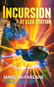 Incursion at Elea Station by Jamie McFarlane