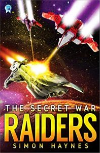 Raiders: The Secret War by Simon Haynes