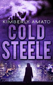Cold Steele by Kimberly Amato