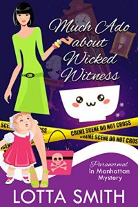 Much Ado about Wicked Witness by Lotta Smith