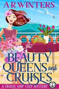 Beauty Queens and Cruises by A.R. Winters