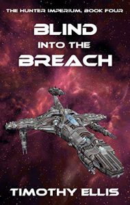 Blind into the Breach by Timothy Ellis