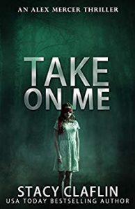 Take On Me by Stacy Claflin