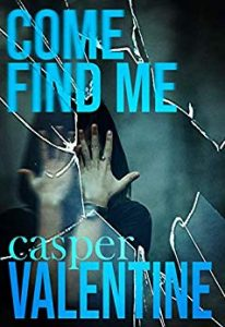 Come Find Me by Casper Valentine