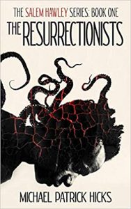 The Resurrectionists by Michael Patrick Hicks