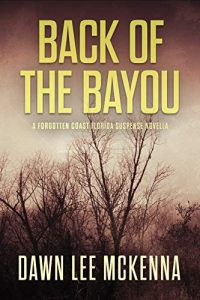 Back of the Bayou by Dawn Lee McKenna