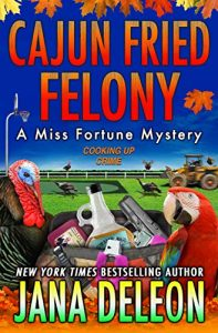 Cajun Fried Felony by Jana DeLeon