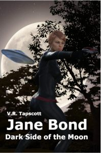Jane Bond: Dark Side of the Moon by V.R. Tapscott