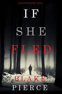 If She Fled by Blake Pierce
