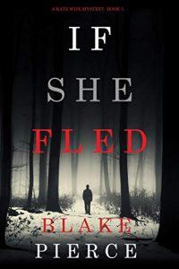 If She Fled by Blake Pierce