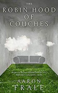 The Robin Hood of Couches by Aaron Frale