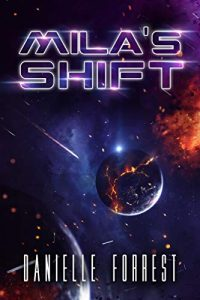 Mila's Shift by Danielle Forrest