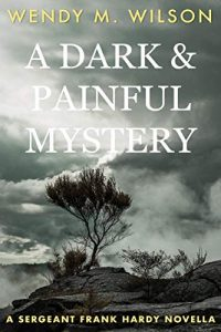 A Dark and Painful Mystery by Wendy M. Wilson