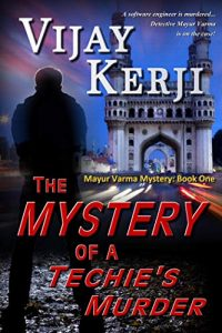 The Mystery of a Techie's Murder by Vijay Kerji