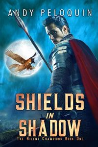 Shields in Shadow by Andy Peloquin