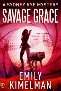 Savage Grace by Emily Kimelman