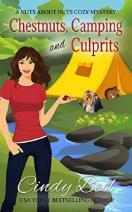 Chestnuts, Camping and Culprits by Cindy Bell