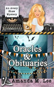 Oracles and Obituaries by Amanda M. Lee
