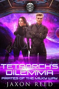 Tetrach's Dilemma by Jaxon Reed