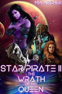 Star Pirate II: The Wrath of the Queen by Mia Archer